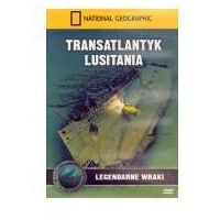 Filmy dokumentalne, Tranatlantyk Lusitania. Legendarne wraki