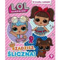 Książki dla dzieci, L.O.L. Surprise! Część 9. Rządzisz śliczna (opr. miękka)