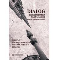 E-booki, Dialog chrześcijańsko-muzułmański, t. 2: Klucz do wspólnej przyszłości - Czesław Łapicz, Magdalena Lewicka