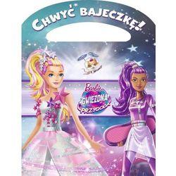 Chwyć bajeczkę. Barbie Gwiezdna Przygoda - Marta Jamrógiewicz (opr. miękka)