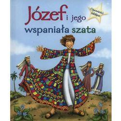 Józef i Jego wspaniała szata Opowieści biblijne - Jeśli zamówisz do 14:00, wyślemy tego samego dnia. Darmowa dostawa, już od 99,99 zł.