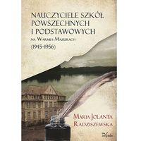 Filozofia, Nauczyciele szkół powszechnych i podstawowych na Warmii i Mazurach (1945?1956) (opr. miękka)