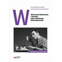 Wizerunek felietonisty i sposoby jego werbalnego komunikowania - Anna Barańska-Szmitko - ebook