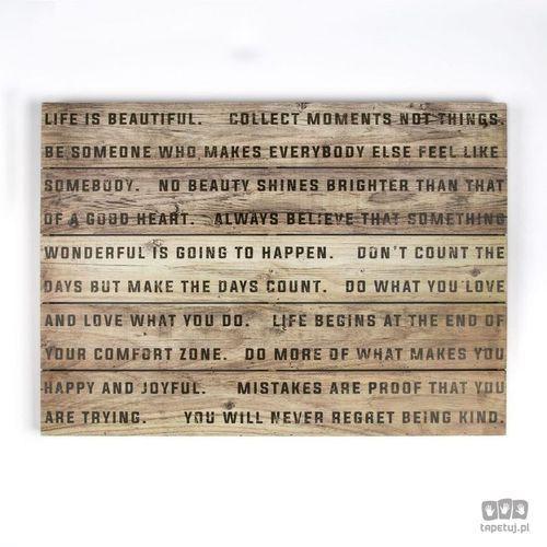 Obrazy, Obraz na drewnie Life Is Beautiful 102503