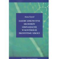 Pedagogika, Zasoby zdrowotne młodzieży gimnazjalnej w kontekście ekosystemu szkoły (opr. miękka)