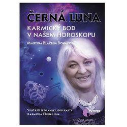 Černá Luna, karmický bod v našem horoskopu + karty Černá Luna Martina Blažena Boháčová