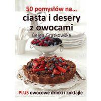 E-booki, 50 pomysłów na ciasta i desery z owocami