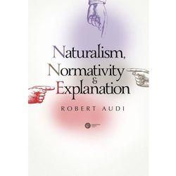 Naturalism Normativity and Explanation (opr. twarda)