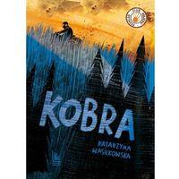 Literatura młodzieżowa, Kobra [Wasilkowska Katarzyna] (opr. twarda)