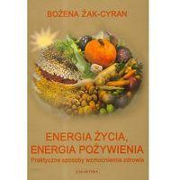 Książki kulinarne i przepisy, Energia życia energia pożywienia