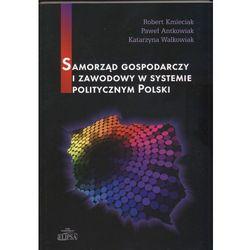 Samorząd gospodarczy i zawodowy w systemie politycznym Polski - Kmieciak Robert, Antkowiak Paweł, Walkowiak Katarzyna