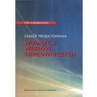 Biblioteka motoryzacji, Zasady projektowania wodnych węzłów ciepłowniczych (opr. miękka)