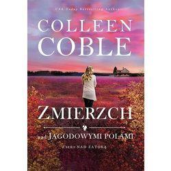 Zmierzch nad jagodowymi polami Tom 3 Nad zatoką - Colleen Coble - ebook