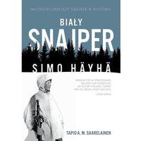 Hobby i poradniki, Biały snajper Simo Häyhä - Saarelainen Tapio A.M. (opr. broszurowa)
