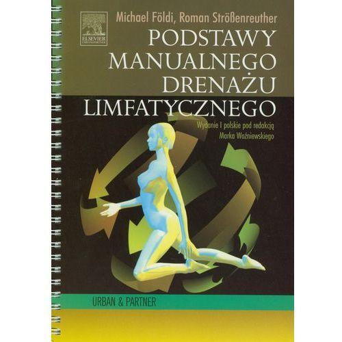 Książki medyczne, Podstawy manualnego drenażu limfatycznego (opr. miękka)