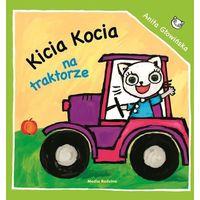 """Traktory dla dzieci, Książka """"Kicia Kocia na traktorze"""" wydawnictwo Media Rodzina 9788380080669"""