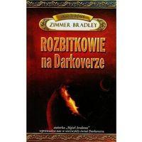 Książki fantasy i science fiction, Rozbitkowie na Darkoverze - Bradley Marion Zimmer (opr. miękka)