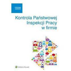 Kontrola Państwowej Inspekcji Pracy w firmie - Kaleta Joanna, Kryczka Sebastian, Pietruszyńska Katarzyna