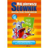 Książki dla dzieci, Mój pierwszy słownik angielsko-polski polsko-angielski (opr. miękka)