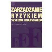 Książki o biznesie i ekonomii, Zarządzanie Ryzykiem Systemu Finansowego (opr. miękka)