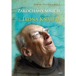 Zakochany mnich. Biografia o. Leona Knabita - Paweł Zuchniewicz (opr. twarda)