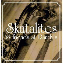 Skatalites & Friends At Randy's / Różni Wykonawcy