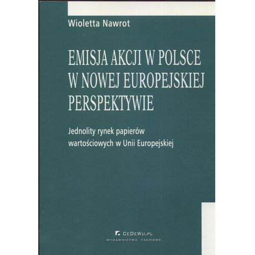 Biblioteka biznesu, Emisja akcji w Polsce w nowej europejskiej perspektywie (opr. miękka)