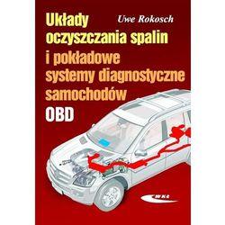 Układy oczyszczania spalin i pokładowe systemy diagnostyczne samochodów (opr. miękka)