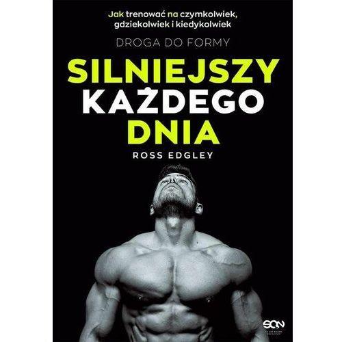 Biografie i wspomnienia, Silniejszy każdego dnia - ross edgley (opr. broszurowa)