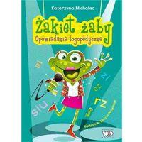 Książki dla dzieci, Żakiet żaby Opowiadania logopedyczne (opr. miękka)