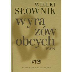 Wielki słownik wyrazów obcych (opr. twarda)