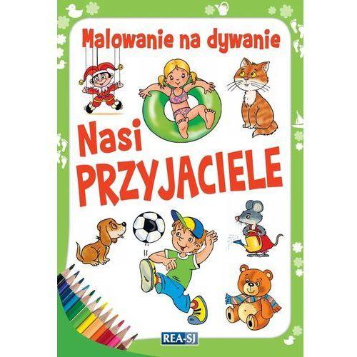 Książki dla dzieci, Kolorowanki dla dzieci. Malowanie na dywanie. Nasi przyjaciele