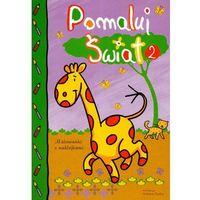 Książki dla dzieci, Pomaluj świat część 2 (opr. miękka)