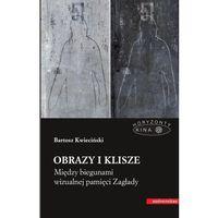 E-booki, Obrazy i klisze. Między biegunami wizualnej pamięci Zagłady - Bartosz Kwieciński