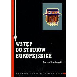 Wstęp do studiów europejskich Zagadnienia teoretyczne i metodologiczne (opr. miękka)