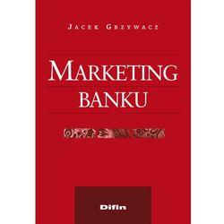 Marketing banku - Grzywacz Jacek (opr. miękka)