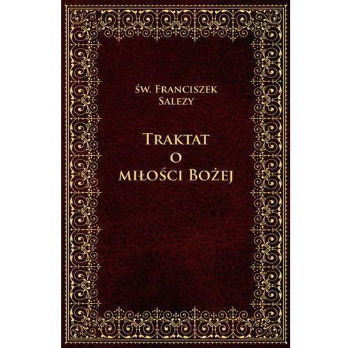 Książki religijne, Traktat o Miłości Bożej (opr. twarda)