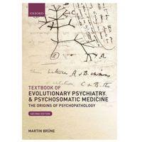 Pozostałe książki, Textbook of Evolutionary Psychiatry & Psychosomatic Medicine Brüne, Martin