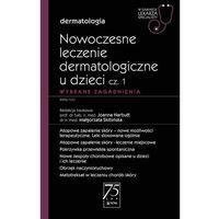 Książki medyczne, Nowoczesne leczenie dermatologiczne u dzieci cz. i. wybrane zagadnienia. (opr. miękka)