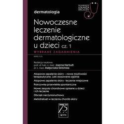 Nowoczesne leczenie dermatologiczne u dzieci cz. i. wybrane zagadnienia. (opr. miękka)