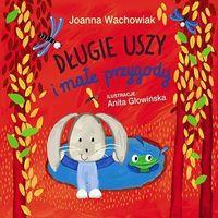 Książki dla dzieci, Długie Uszy i małe przygody (opr. twarda)