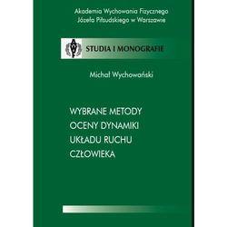 Wybrane metody oceny dynamiki układu ruchu człowieka - Michał Wychowański - ebook