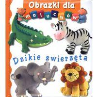 Książki dla dzieci, Obrazki dla maluchów - Dzikie zwierzęta (opr. twarda)