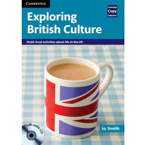 Książki do nauki języka, Exploring British Culture. Mutli-level Activities About Life in The UK (opr. miękka)