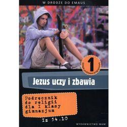 RELIGIA 1 GIMNAZJUM PODRĘCZNIK JEZUS UCZY I ZABAWIA 2012 (opr. miękka)