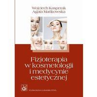 Leksykony techniczne, Fizjoterapia w kosmetologii i medycynie estetycznej (opr. broszurowa)