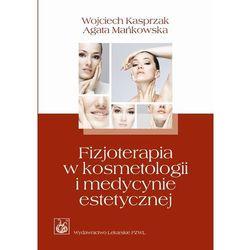 Fizjoterapia w kosmetologii i medycynie estetycznej (opr. broszurowa)