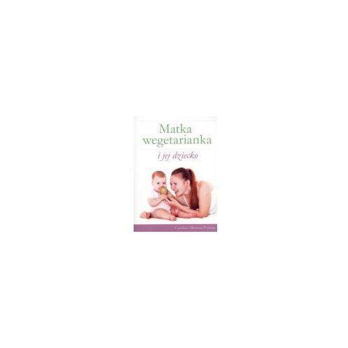 Książki medyczne, Matka wegetarianka i jej dziecko (opr. broszurowa)