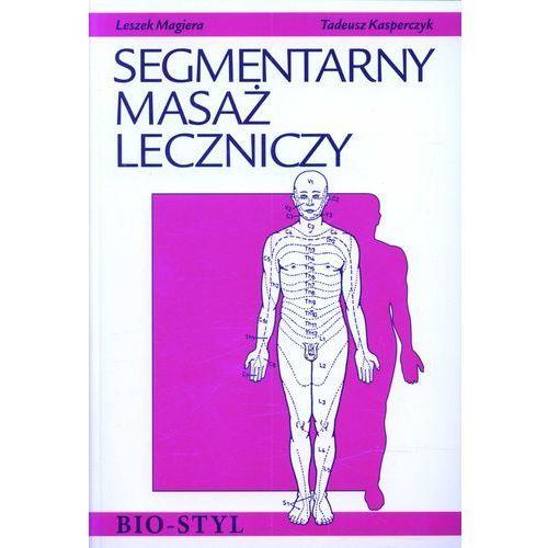 Książki medyczne, Segmentarny masaż leczniczy - Leszek Magiera (opr. miękka)