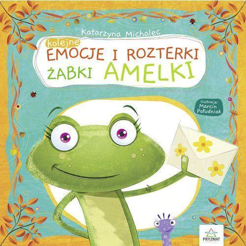 Książki dla dzieci, Kolejne emocje i rozterki żabki Amelki (opr. twarda)
